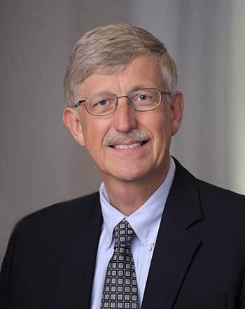 Francis S. Collins, M.D., Ph.D. - Director, National Institutes of Health